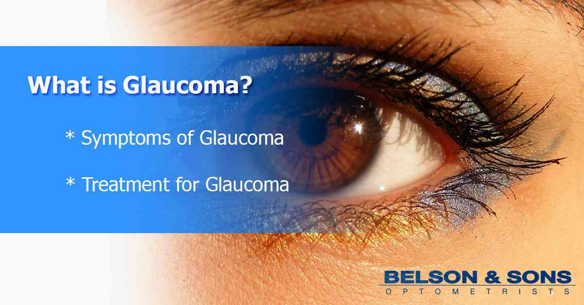 What is Glaucoma? Symptoms and Treatment