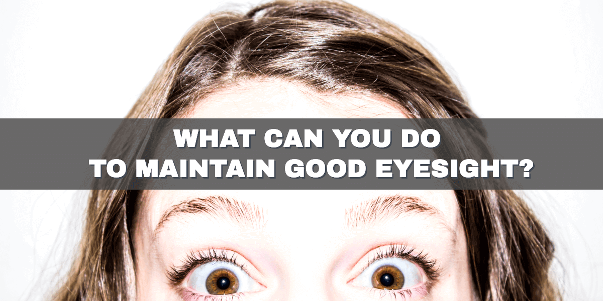 Maintaining Good Eyesight: Eye Health Tips