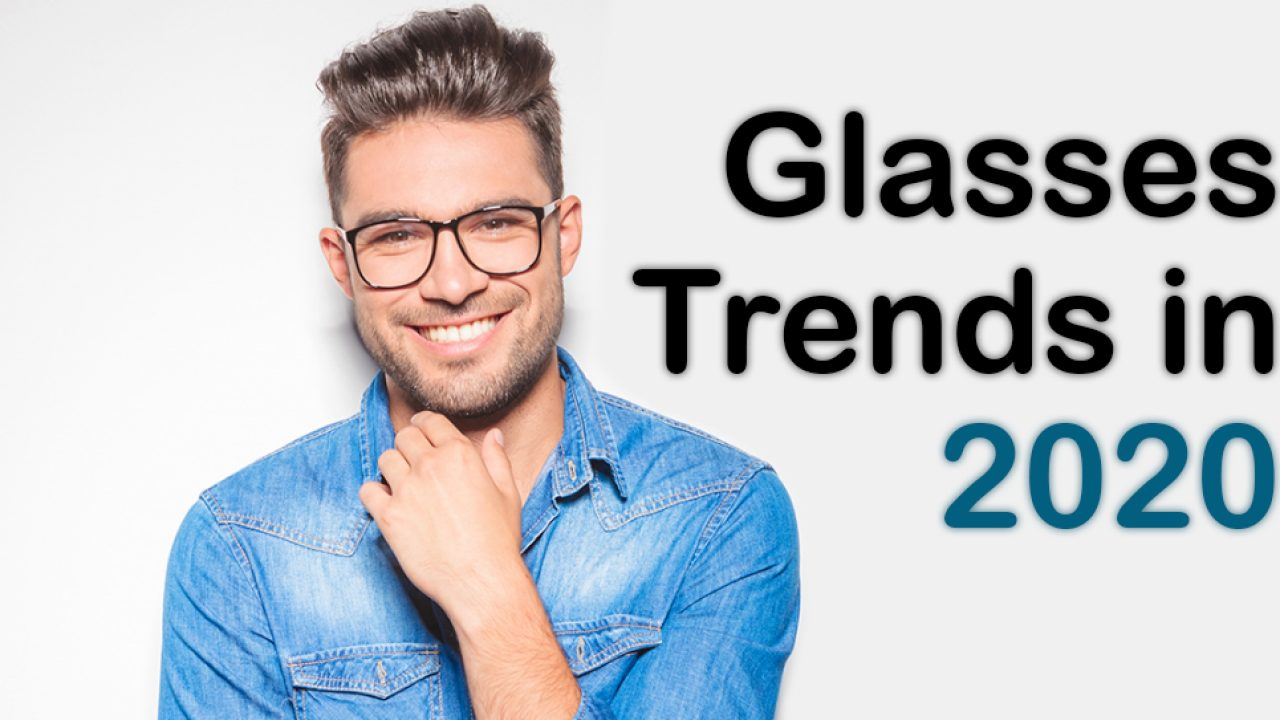 Glasses Trends For 2020 Latest On Trend Glasses Fashion Eyewear